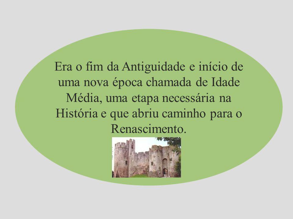 Era o fim da Antiguidade e início de uma nova época chamada de Idade Média, uma etapa necessária na História e que abriu caminho para o Renascimento.