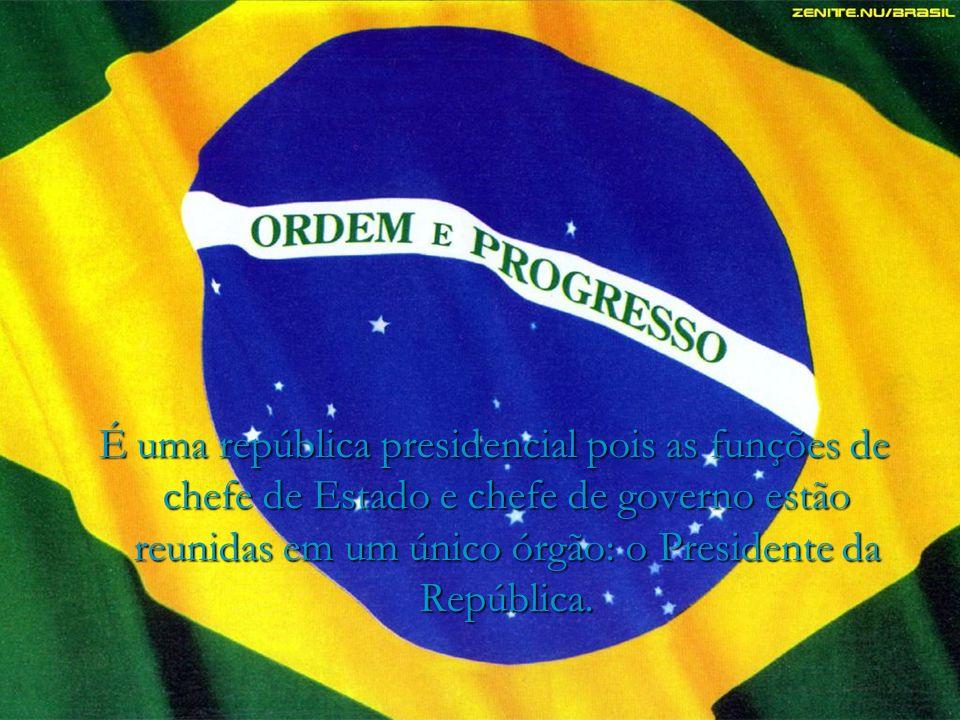 É uma república presidencial pois as funções de chefe de Estado e chefe de governo estão reunidas em um único órgão: o Presidente da República.