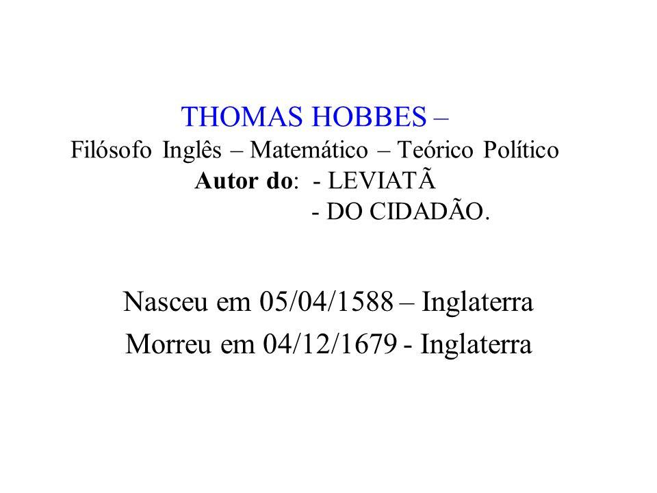 Nasceu em 05/04/1588 – Inglaterra Morreu em 04/12/1679 - Inglaterra
