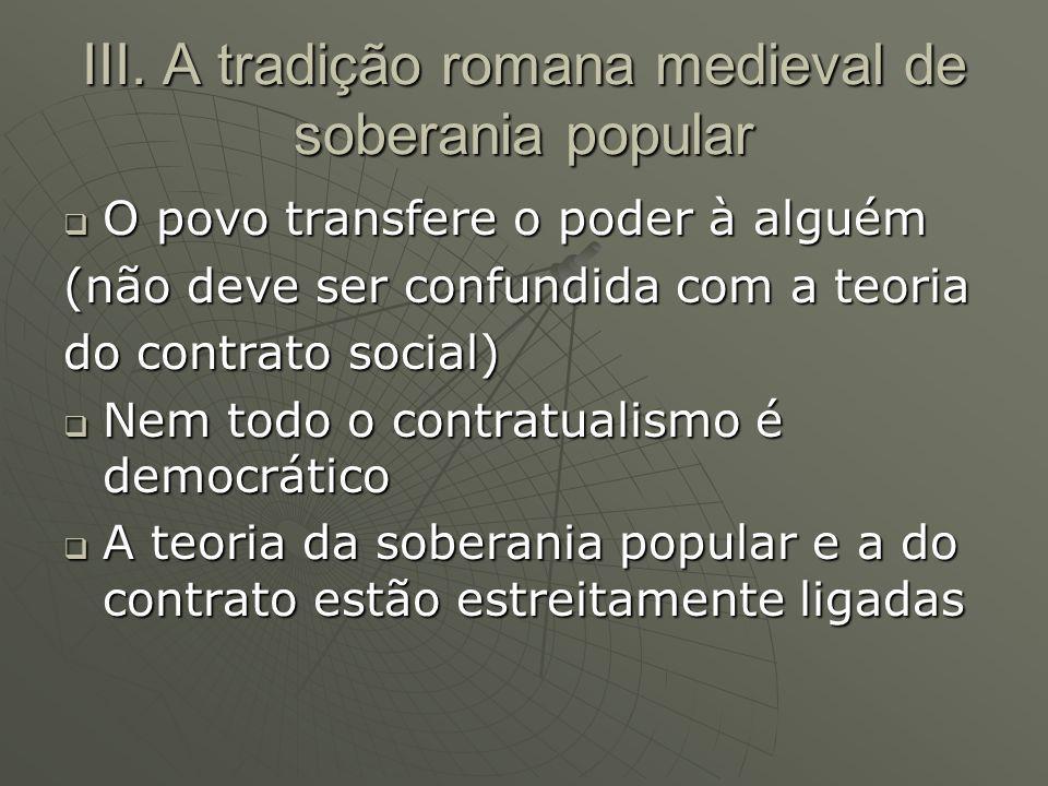 III. A tradição romana medieval de soberania popular