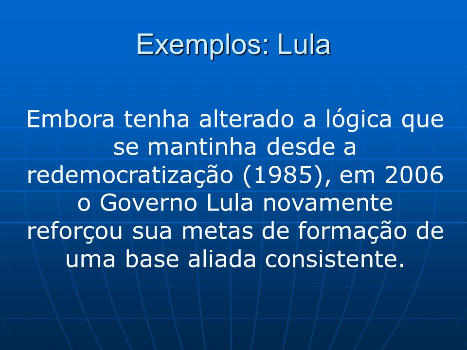 Exemplos: Lula