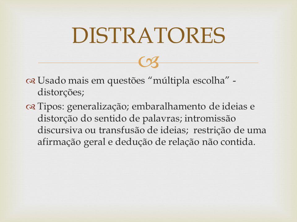DISTRATORES Usado mais em questões múltipla escolha - distorções;