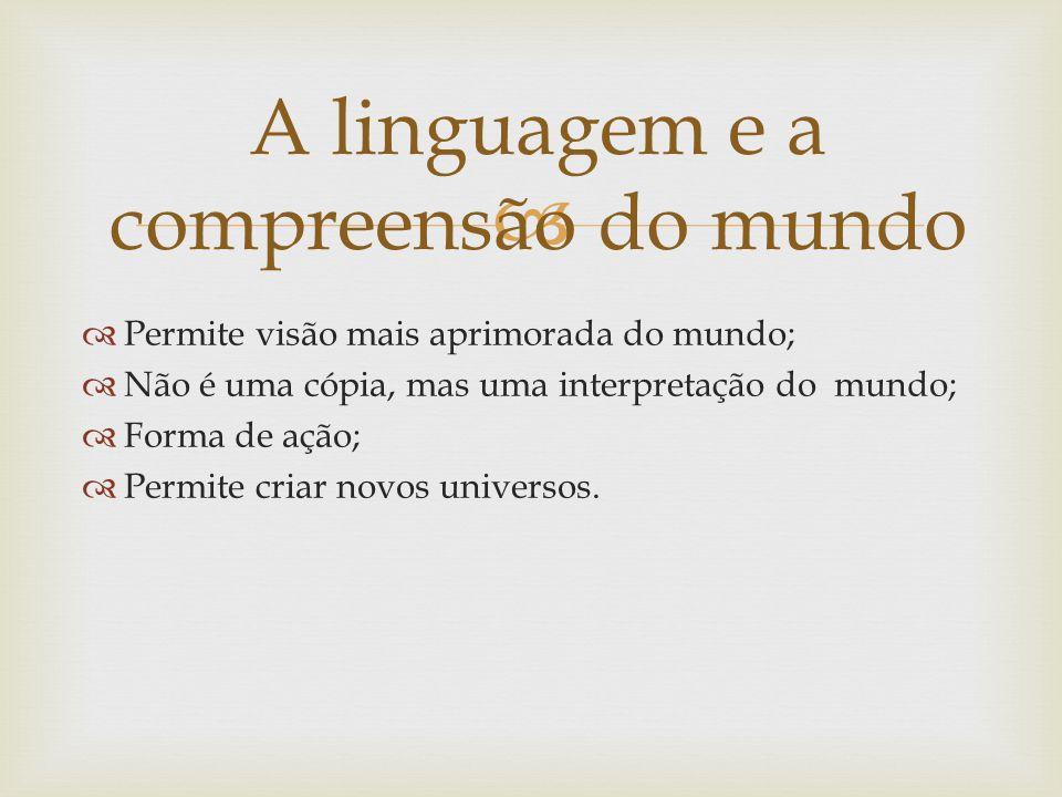 A linguagem e a compreensão do mundo