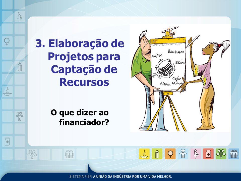 3. Elaboração de Projetos para Captação de Recursos