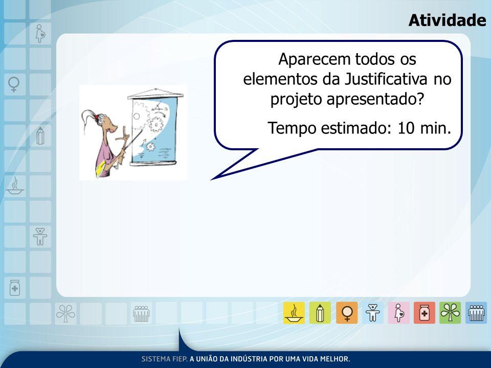 Aparecem todos os elementos da Justificativa no projeto apresentado