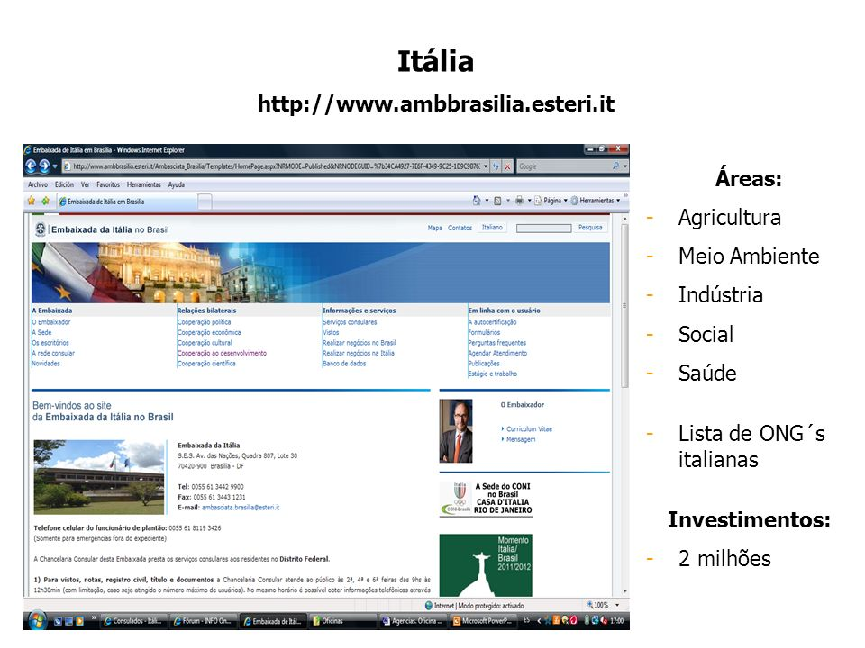 Itália http://www.ambbrasilia.esteri.it Áreas: Agricultura