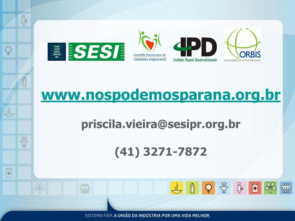www.nospodemosparana.org.br priscila.vieira@sesipr.org.br