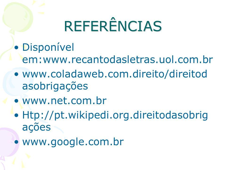 REFERÊNCIAS Disponível em:www.recantodasletras.uol.com.br