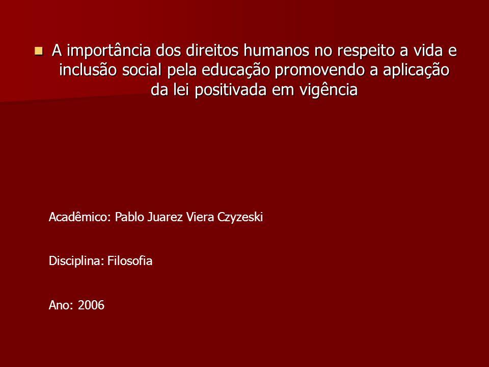 A importância dos direitos humanos no respeito a vida e inclusão social pela educação promovendo a aplicação da lei positivada em vigência