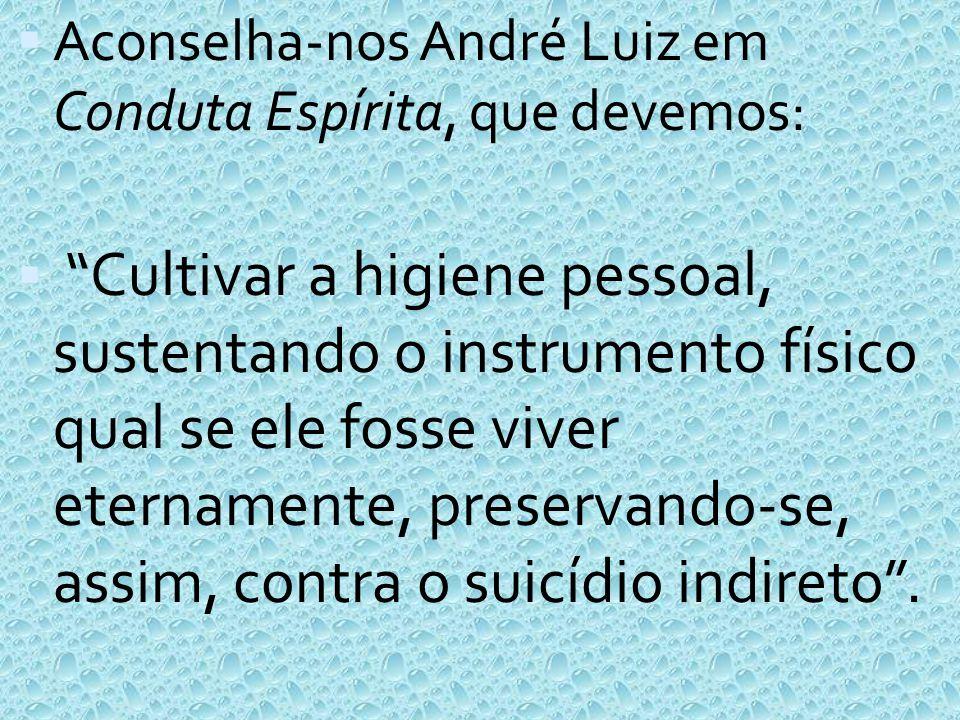 Aconselha-nos André Luiz em Conduta Espírita, que devemos: