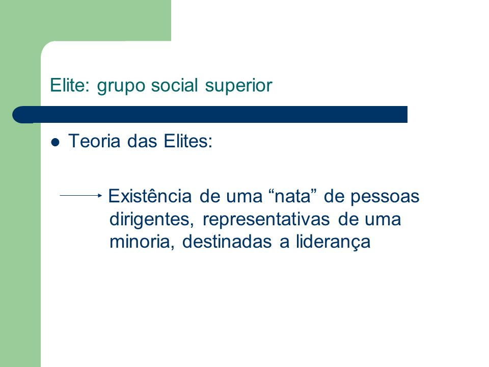 Elite: grupo social superior