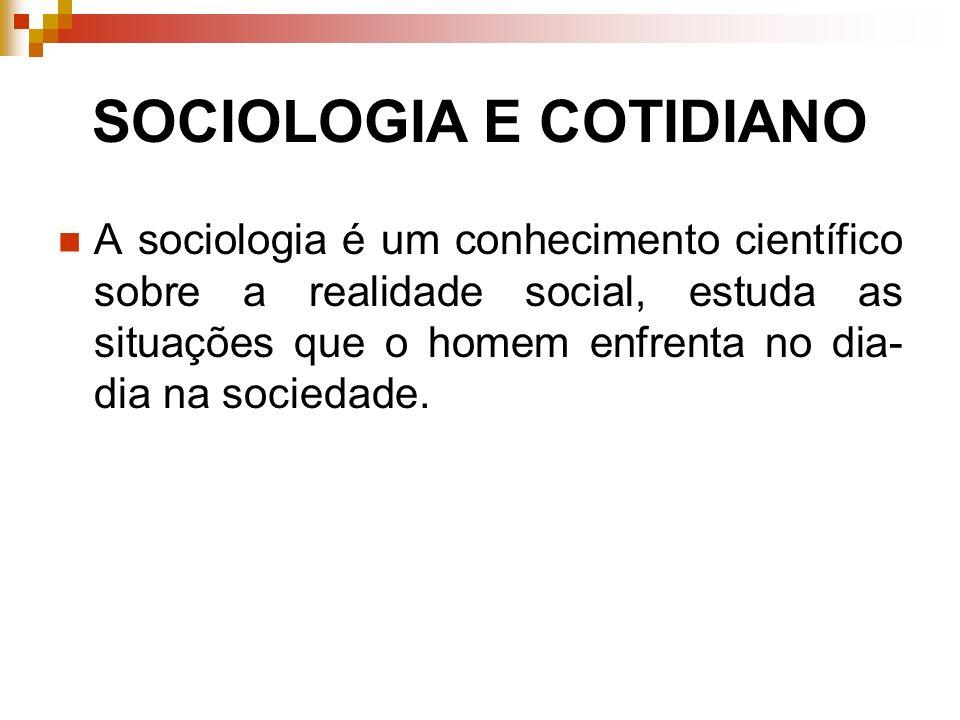 SOCIOLOGIA E COTIDIANO
