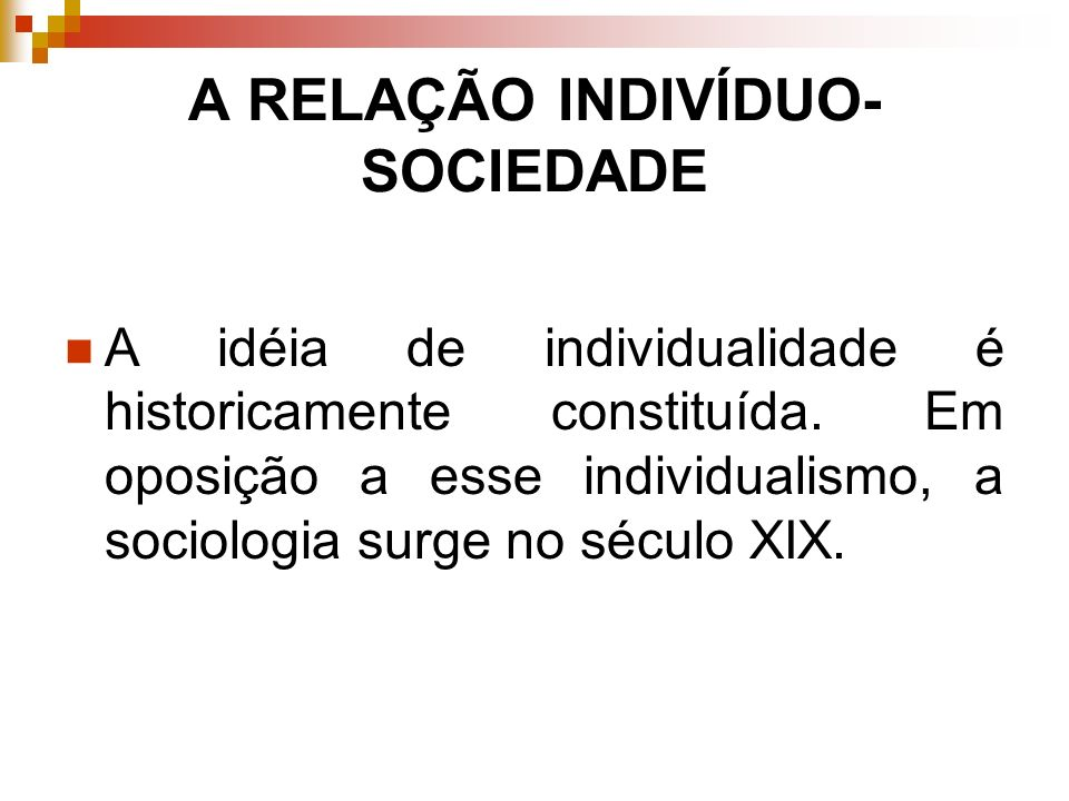 A RELAÇÃO INDIVÍDUO-SOCIEDADE