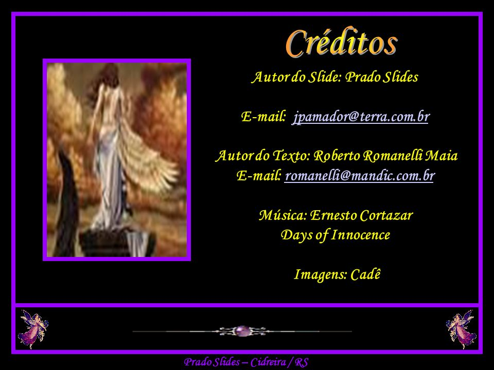 Créditos Autor do Slide: Prado Slides