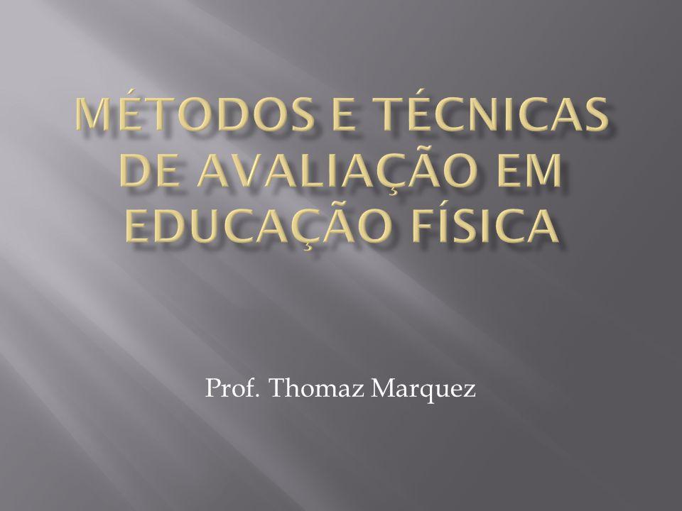 Métodos e Técnicas de Avaliação em Educação Física