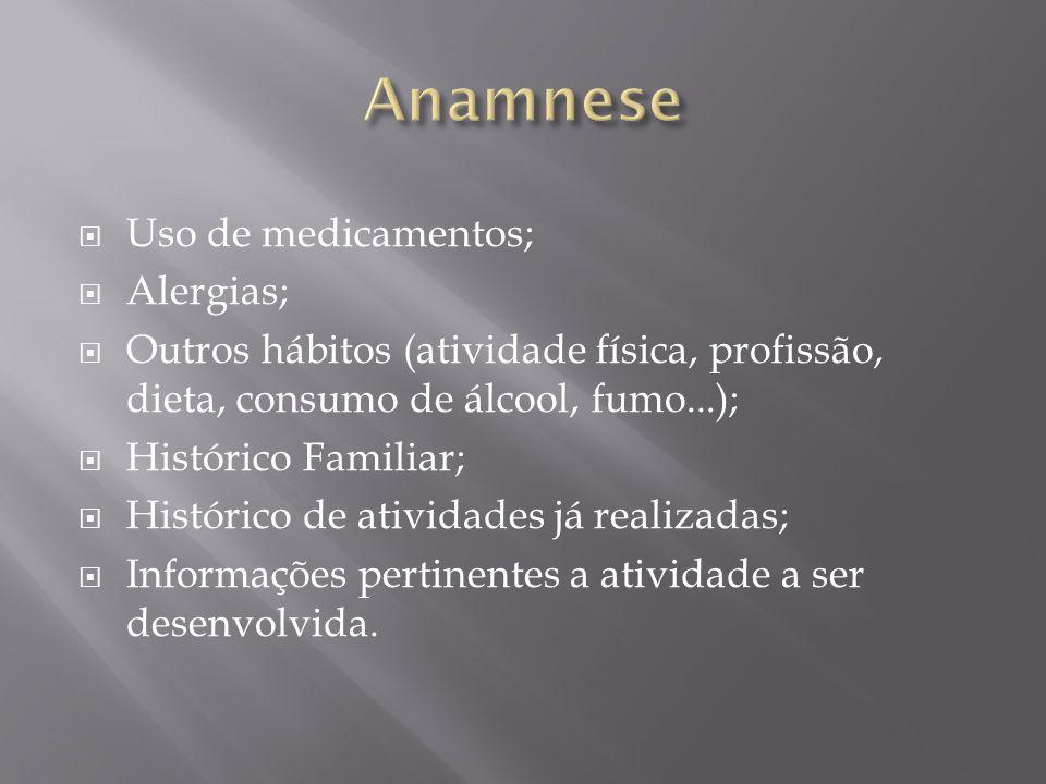 Anamnese Uso de medicamentos; Alergias;