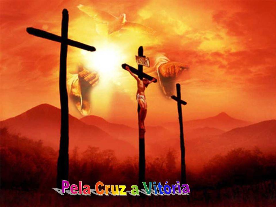 Pela Cruz a Vitória