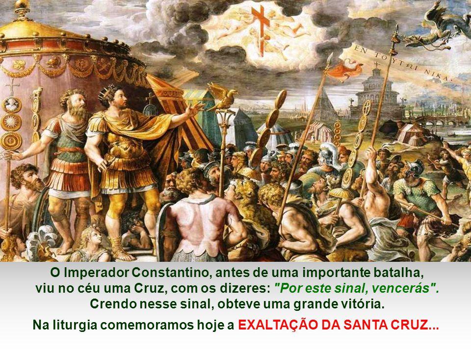 O Imperador Constantino, antes de uma importante batalha,