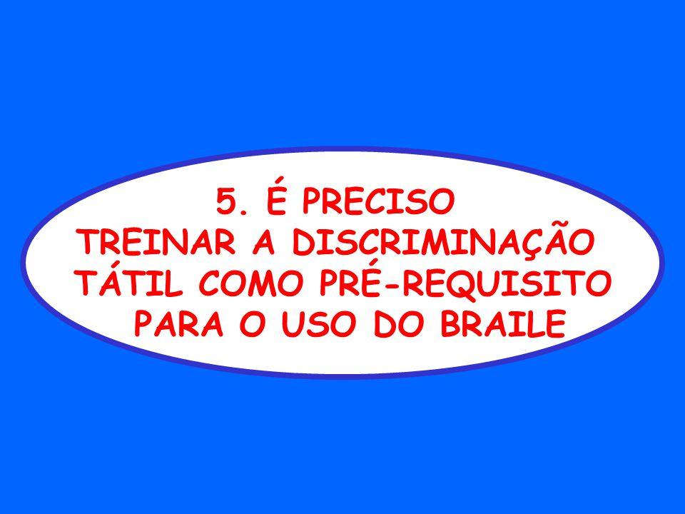 TREINAR A DISCRIMINAÇÃO TÁTIL COMO PRÉ-REQUISITO