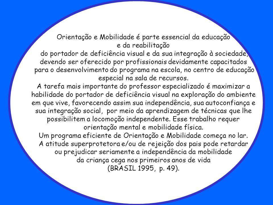 Orientação e Mobilidade é parte essencial da educação