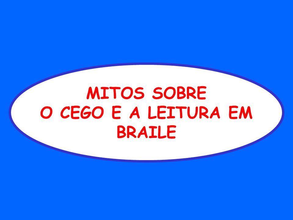 MITOS SOBRE O CEGO E A LEITURA EM BRAILE