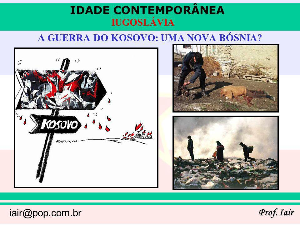 A GUERRA DO KOSOVO: UMA NOVA BÓSNIA