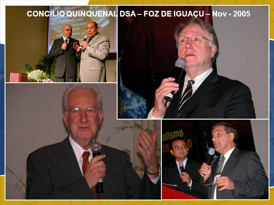CONCILIO QUINQUENAL DSA – FOZ DE IGUAÇU – Nov - 2005
