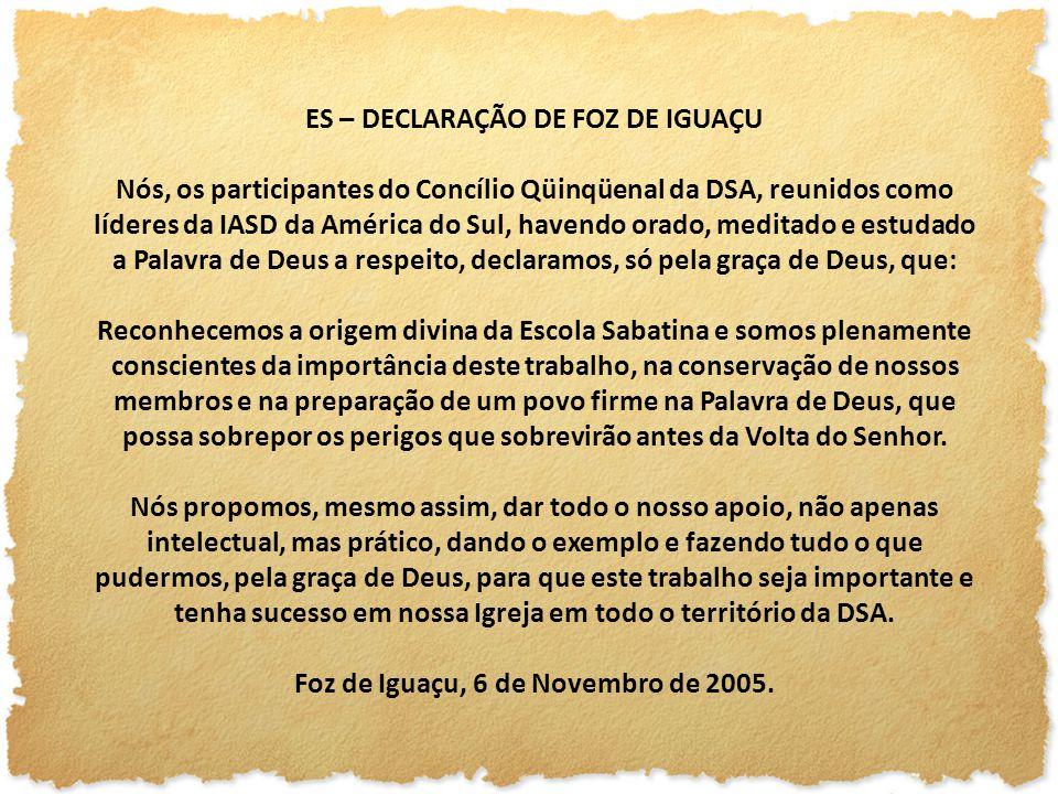 ES – DECLARAÇÃO DE FOZ DE IGUAÇU Foz de Iguaçu, 6 de Novembro de 2005.