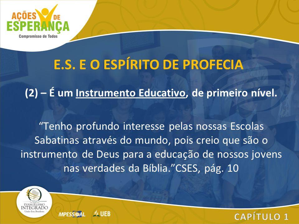 (2) – É um Instrumento Educativo, de primeiro nível.