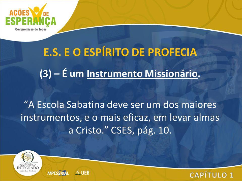 (3) – É um Instrumento Missionário.