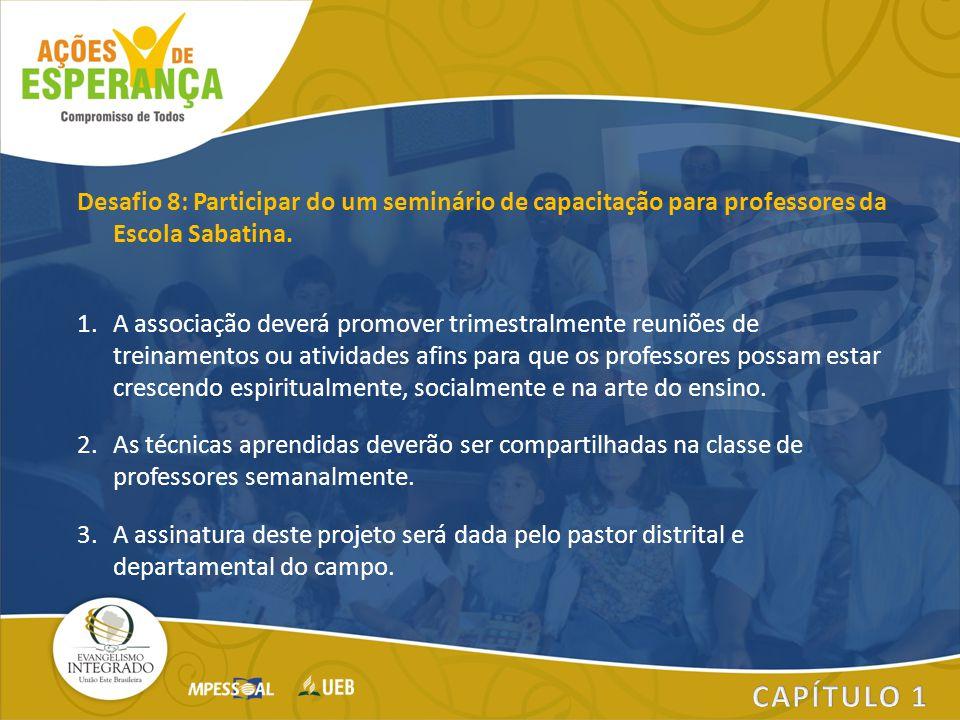 Desafio 8: Participar do um seminário de capacitação para professores da Escola Sabatina.