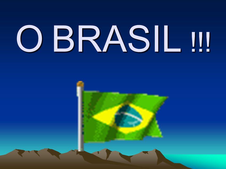 O BRASIL !!!