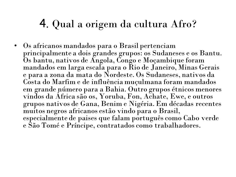 4. Qual a origem da cultura Afro