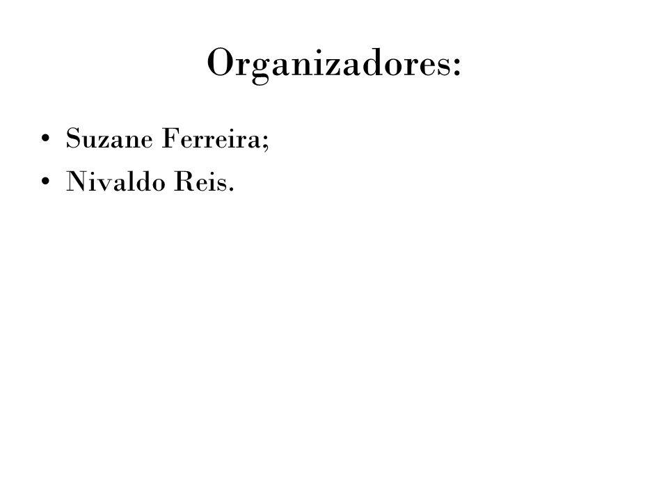 Organizadores: Suzane Ferreira; Nivaldo Reis.