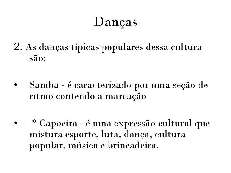 Danças 2. As danças típicas populares dessa cultura são: