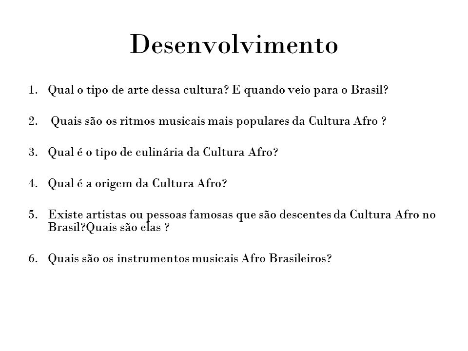 Desenvolvimento Qual o tipo de arte dessa cultura E quando veio para o Brasil Quais são os ritmos musicais mais populares da Cultura Afro