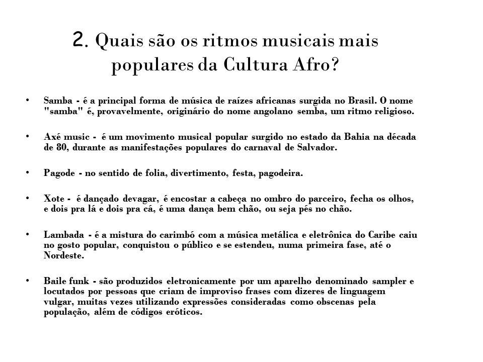 2. Quais são os ritmos musicais mais populares da Cultura Afro