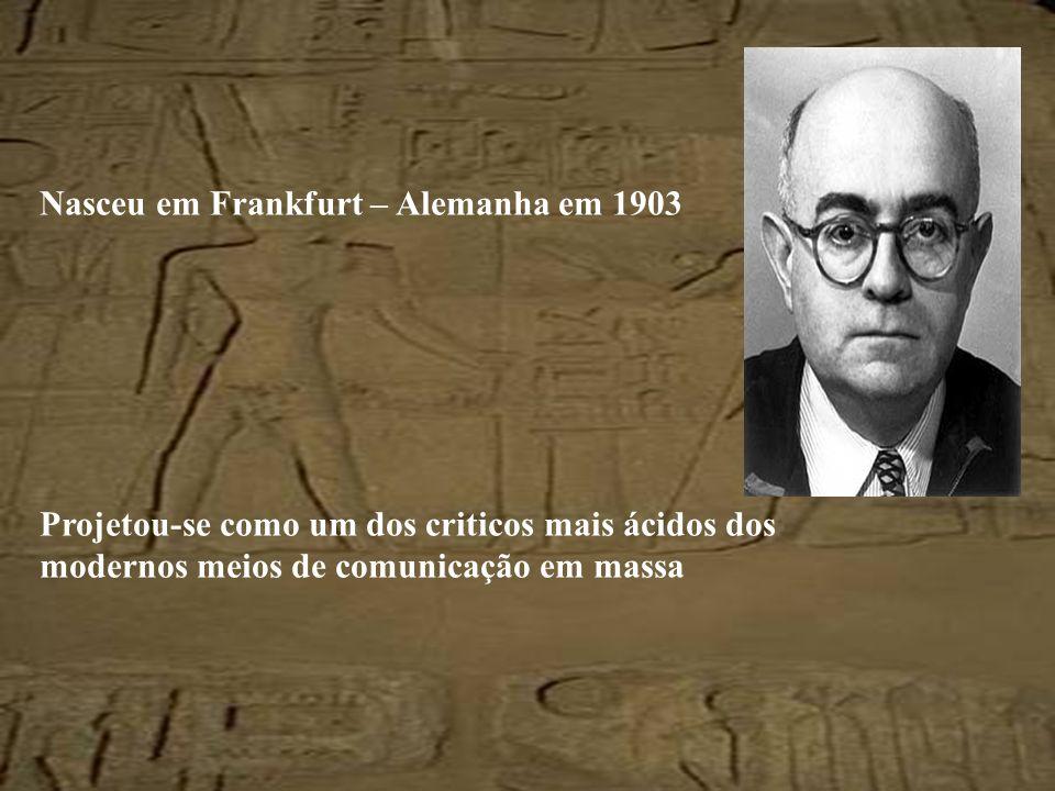 Nasceu em Frankfurt – Alemanha em 1903