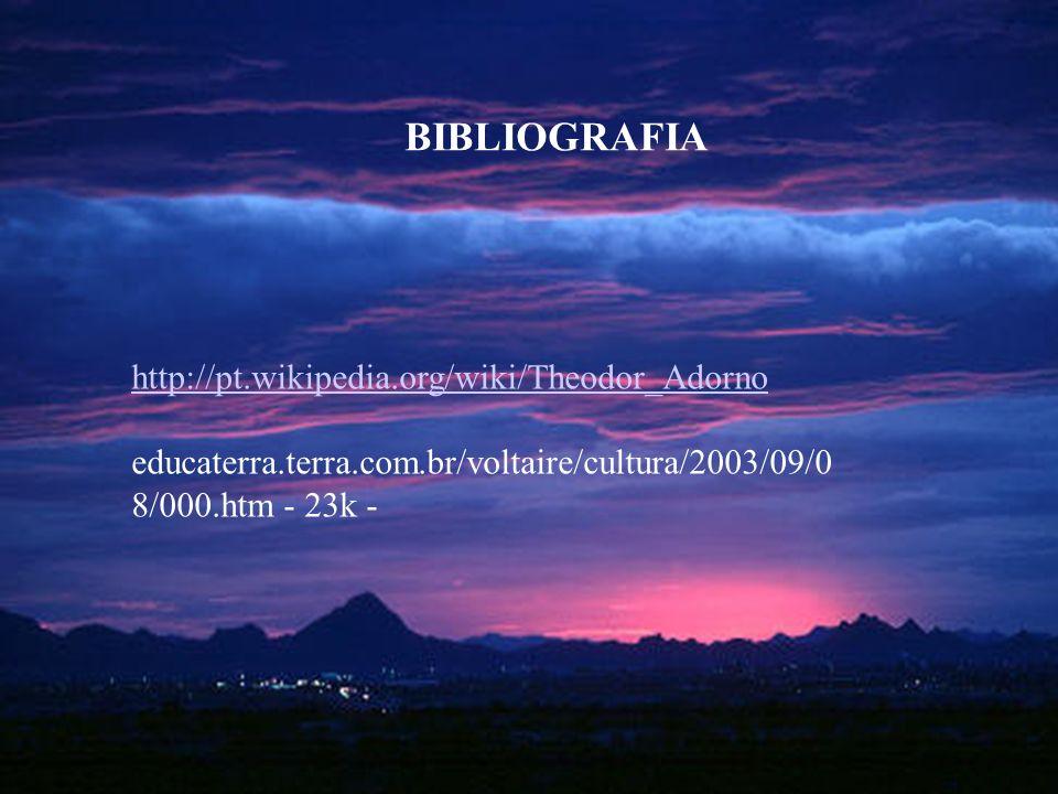 BIBLIOGRAFIA http://pt.wikipedia.org/wiki/Theodor_Adorno