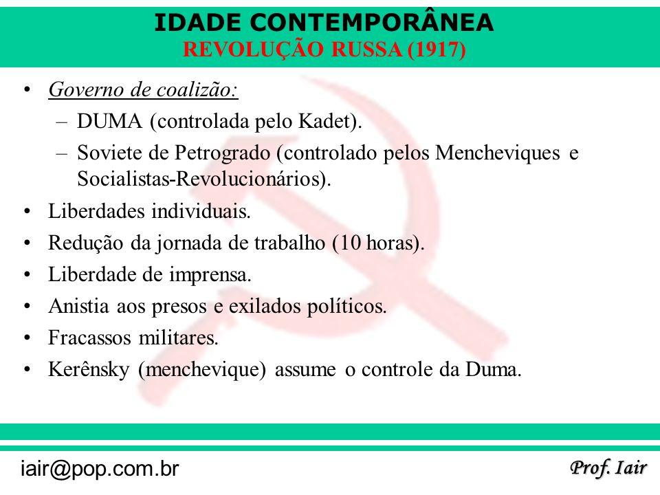 Governo de coalizão: DUMA (controlada pelo Kadet). Soviete de Petrogrado (controlado pelos Mencheviques e Socialistas-Revolucionários).