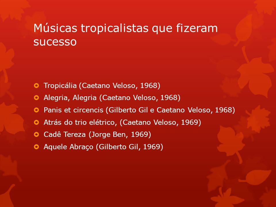 Músicas tropicalistas que fizeram sucesso