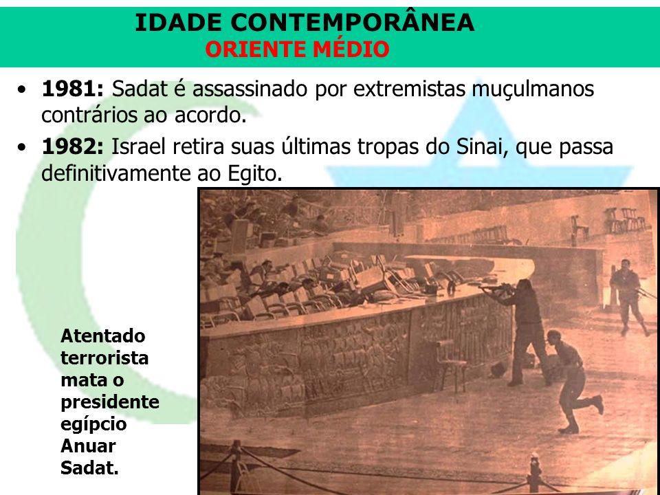 1981: Sadat é assassinado por extremistas muçulmanos contrários ao acordo.