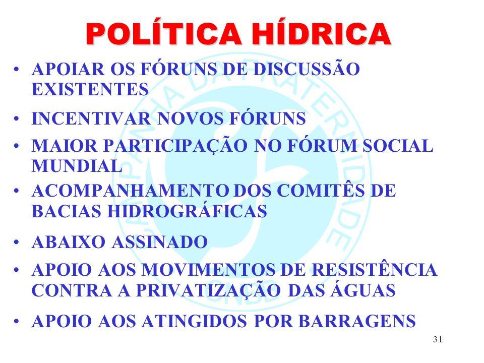 POLÍTICA HÍDRICA APOIAR OS FÓRUNS DE DISCUSSÃO EXISTENTES