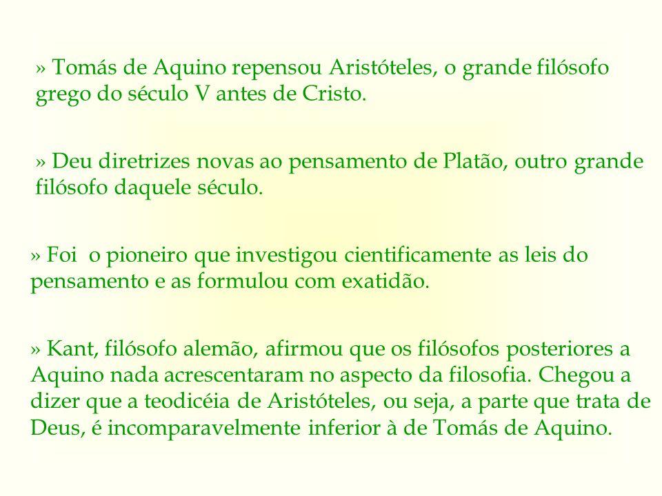 » Tomás de Aquino repensou Aristóteles, o grande filósofo grego do século V antes de Cristo.