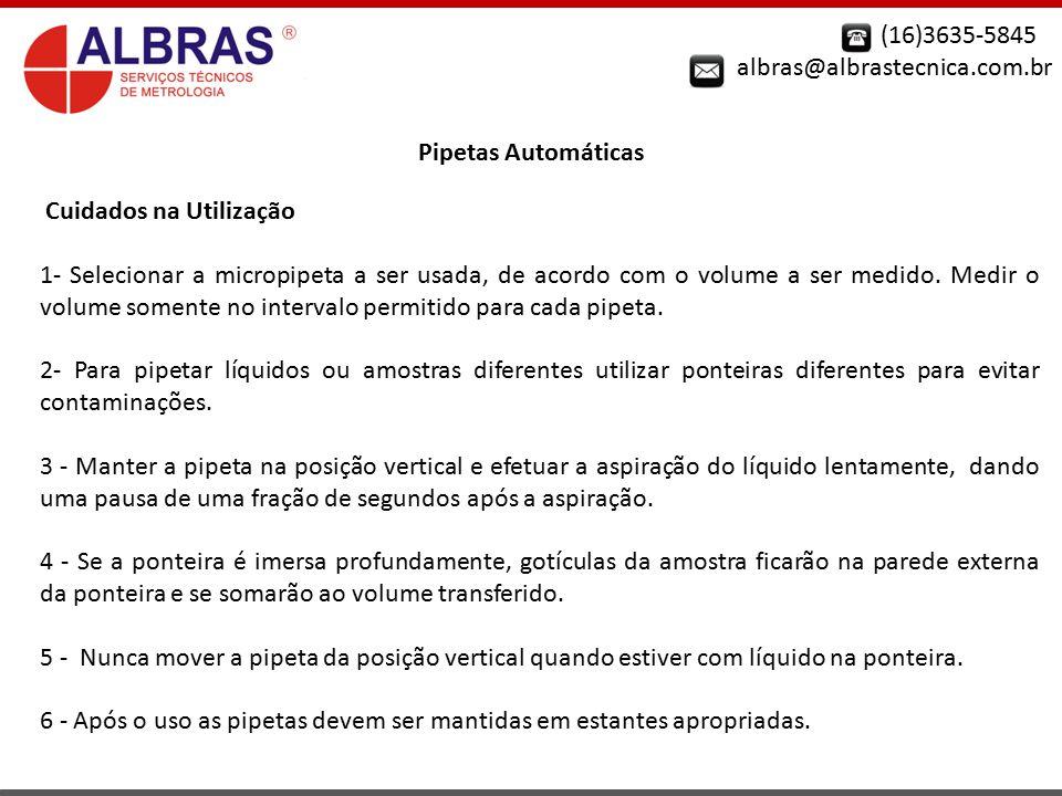 (16)3635-5845 albras@albrastecnica.com.br. Pipetas Automáticas. Cuidados na Utilização.