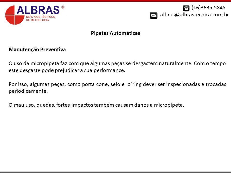 (16)3635-5845 albras@albrastecnica.com.br. Pipetas Automáticas. Manutenção Preventiva.