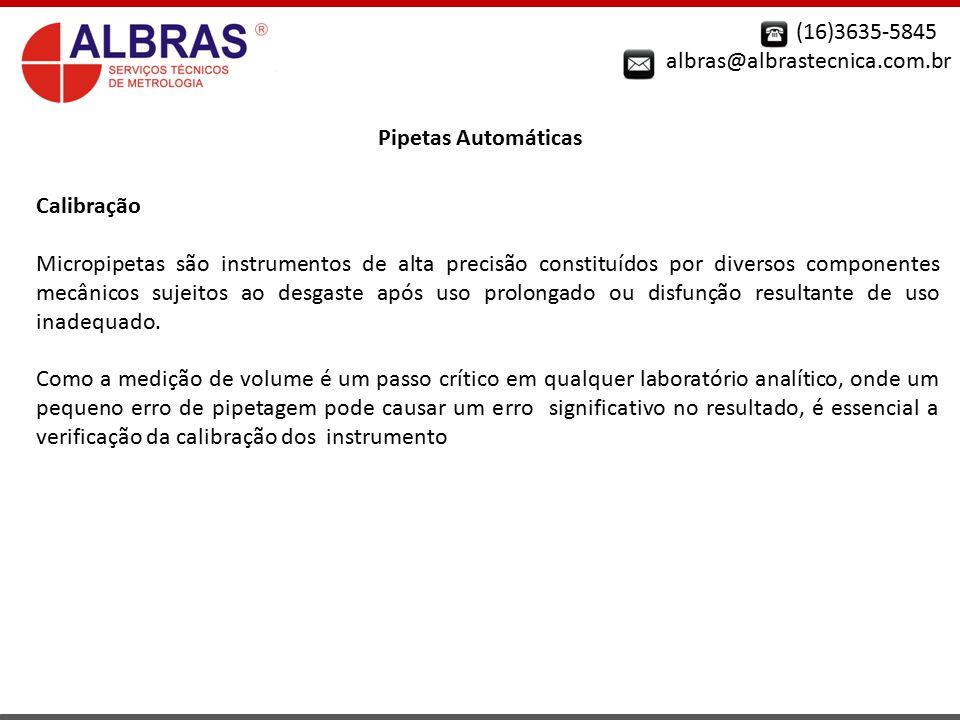 (16)3635-5845 albras@albrastecnica.com.br. Pipetas Automáticas. Calibração.