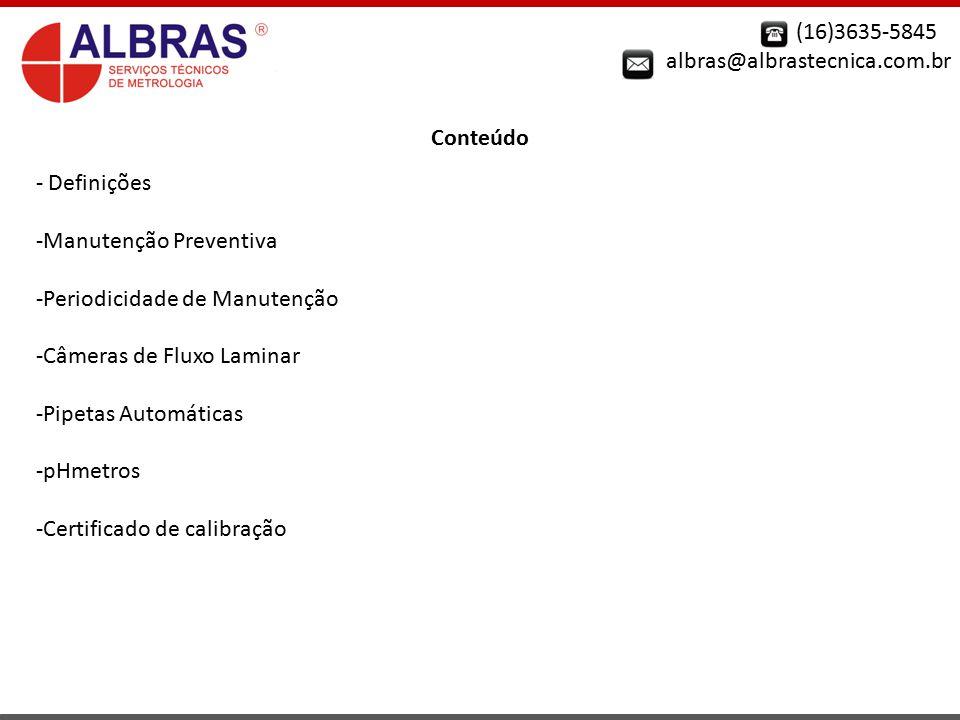 (16)3635-5845 albras@albrastecnica.com.br. Conteúdo. Definições. Manutenção Preventiva. Periodicidade de Manutenção.