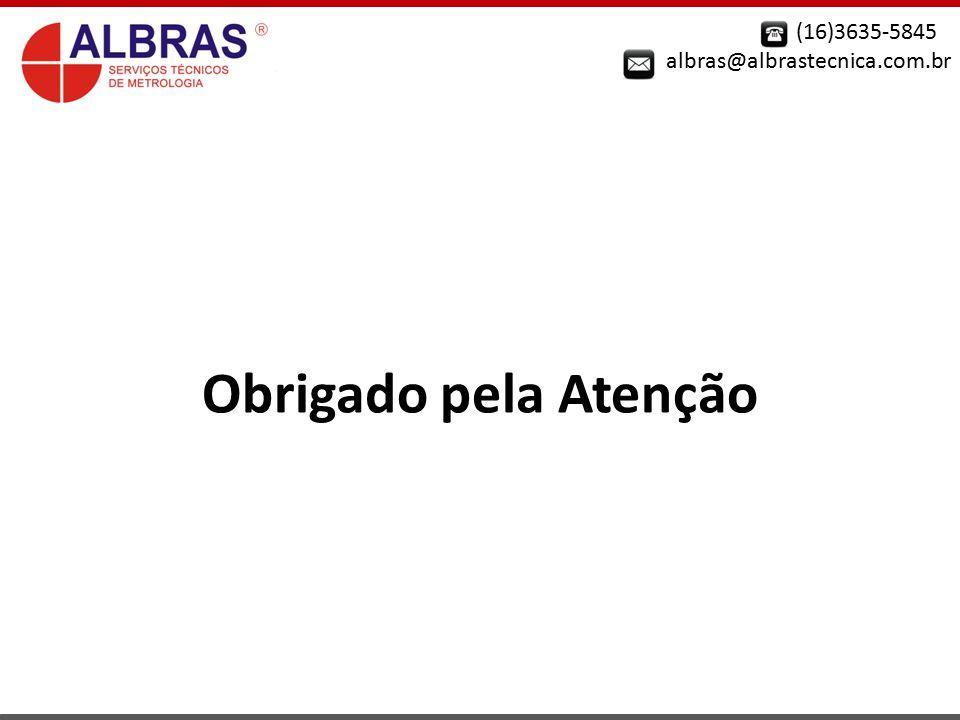 (16)3635-5845 albras@albrastecnica.com.br Obrigado pela Atenção