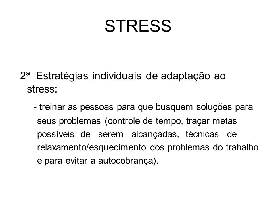STRESS 2ª Estratégias individuais de adaptação ao stress: